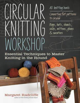 Circular Knitting Workshop, by Margaret Radcliffe