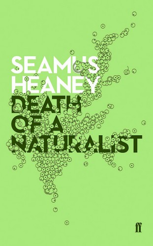 Death of a Naturalist, by Seamus Heaney
