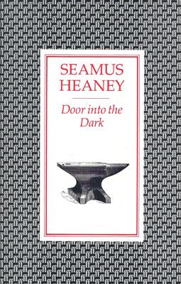 Door into the Dark, by Seamus Heaney