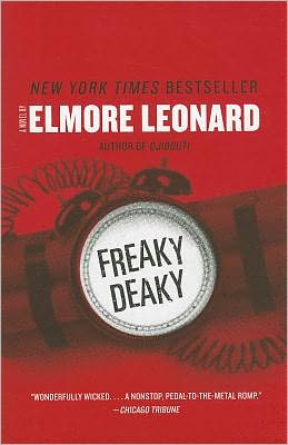 Freaky Deaky, by Elmore Leonard