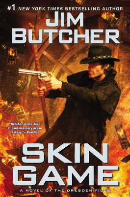 Butcher, Jim. Skin Game: A Novel of the Dresden Files