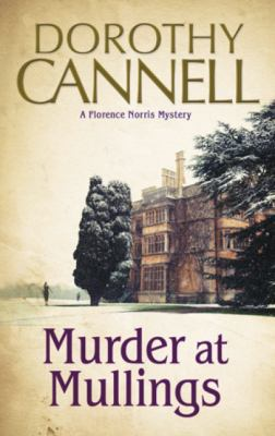 Cannell, Dorothy. Murder at Mullings: A 1930s Country House Murder Mystery
