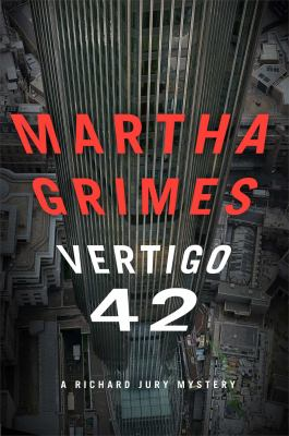 Grimes, Martha. Vertigo 42: A Richard Jury Mysteryhttp://minerva.maine.edu/search~S71/?searchtype=i&searcharg= 1476724024