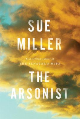 Miller, Sue. The Arsonist