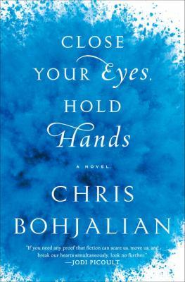 Bohjalian, Chris. Close Your Eyes, Hold Hands