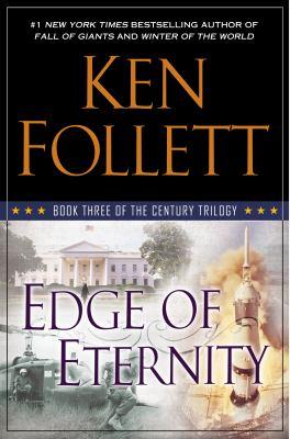Follett, Ken. Edge of Eternity: Book Three of the Century Trilogy