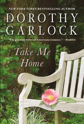 Garlock, Dorothy. Take Me Home