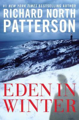 Patterson, Richard North. Eden in Winter