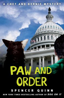 Quinn, Spencer. Paw and Order: A Chet and Bernie Mystery