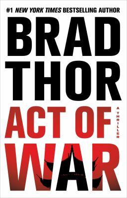 Thor, Brad. Act of War: A Thriller