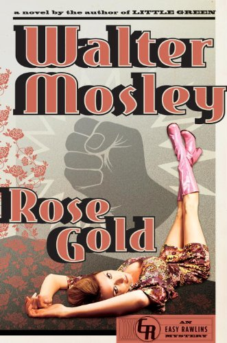Mosley, Walter Rose Gold: An Easy Rawlins Mystery