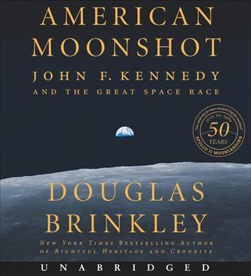 American Moonshot, by Douglas Brinkley