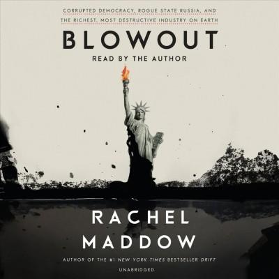 Blowout, by Rachel Maddow