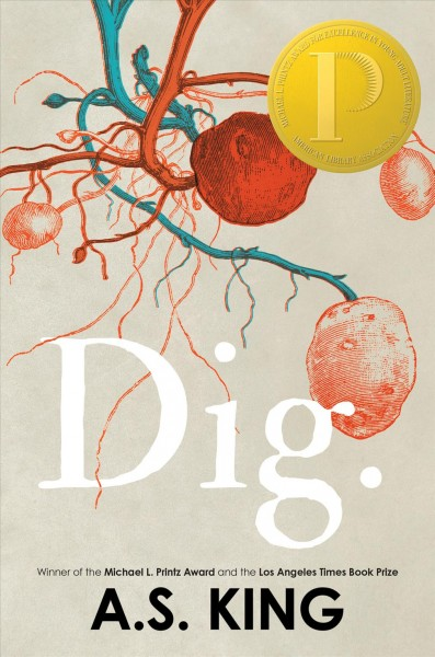 Dig, by A. S. King