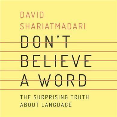 Don't Believe a Word, by David Shariatmadari