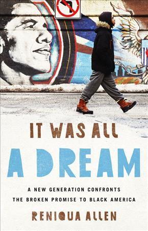It Was All a Dream, by Reniqua Allen
