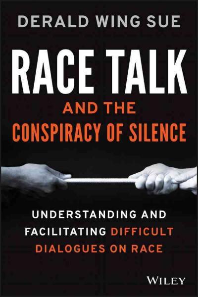 Race Talk, by Derald Wing sue