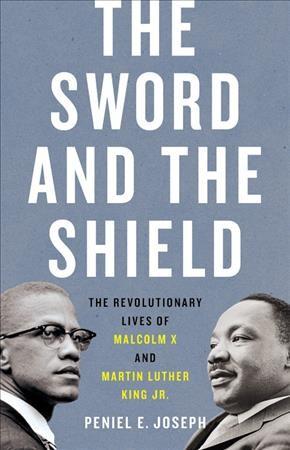 The Sword and the Shield, by Peniel E. Joseph