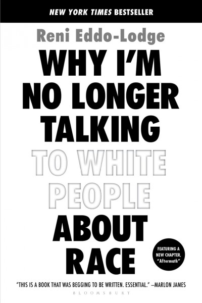 Why I'm No Longer Talking to White People About Race, by Reni Eddo-Lodge