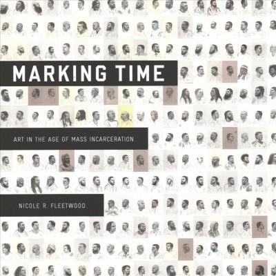 Marking Time, by Nicole Fleetwood