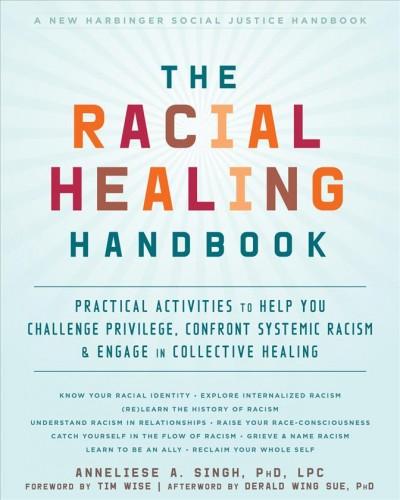 The Racial Healing Handbook, by Anneliese A. Singh