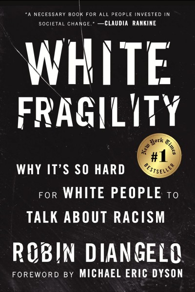 White Fragility, by Robin Diangelo