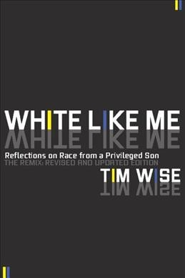 White Like Me, by Tim Wise