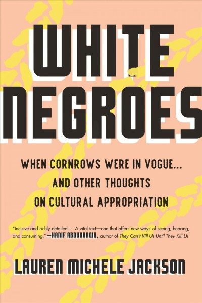 White Negroes, by Lauren Michele Jackson
