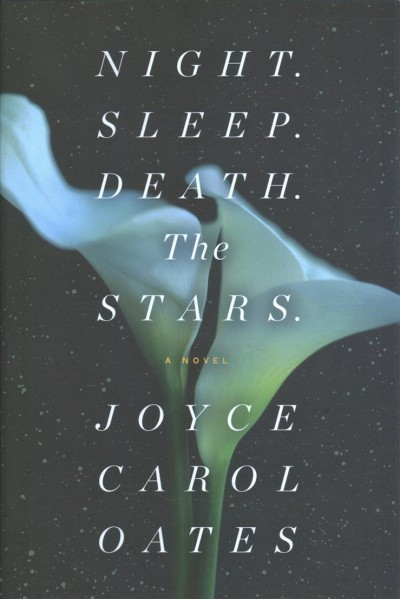 Night. Sleep. Death. The Stars., by Joyce Carol Oates