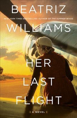 Her Last Flight, by Beatriz Williams